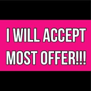 Make me an offer! I will accept most offers!!!
